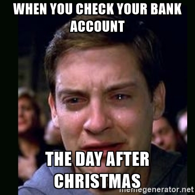 When-You-Check-Your-Bank-Account-The-Day-After-Christmas-Funny-Meme-Picture
